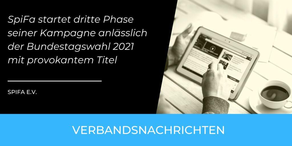 SpiFa startet dritte Phase seiner Kampagne anlässlich der Bundestagswahl 2021 mit provokantem Titel